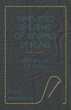 Simplified Systems of Sewing Styling - Lesson Six, Fittings