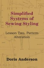 Simplified Systems of Sewing Styling - Lesson Two, Pattern Alteration
