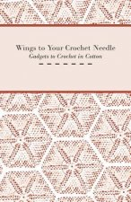 Wings to Your Crochet Needle - Gadgets to Crochet in Cotton