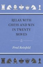 Relax with Chess and Win in Twenty Moves
