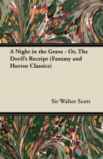 A Night in the Grave - Or, the Devil's Receipt (Fantasy and Horror Classics)