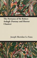 The Fortunes of Sir Robert Ardagh (Fantasy and Horror Classics)
