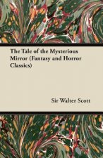 The Tale of the Mysterious Mirror (Fantasy and Horror Classics)