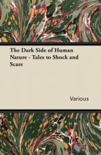 The Dark Side of Human Nature - Tales to Shock and Scare