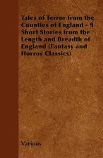 Tales of Terror from the Counties of England - 9 Short Stories from the Length and Breadth of England (Fantasy and Horror Classics)