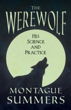 The Werewolf - His Science and Practices (Fantasy and Horror Classics)