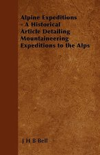 Alpine Expeditions - A Historical Article Detailing Mountaineering Expeditions to the Alps