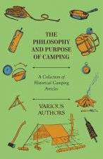 The Philosophy and Purpose of Camping - A Collection of Historical Camping Articles