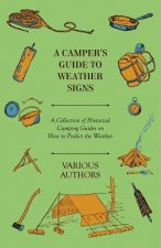 A Camper's Guide to Weather Signs - A Collection of Historical Camping Guides on How to Predict the Weather