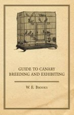 Guide to Canary Breeding and Exhibiting