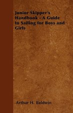 Junior Skipper's Handbook - A Guide to Sailing for Boys and Girls