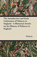 The Introduction and Early Cultivation of Tobacco in England - A Historical Article on the History of Tobacco in England