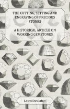 The Cutting, Setting and Engraving of Precious Stones - A Historical Article on Working Gemstones