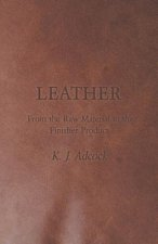 Leather - From the Raw Material to the Finisher Product