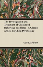 The Investigation and Treatment of Childhood Behaviour Problems - A Classic Article on Child Psychology