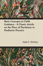 Basic Concepts in Child Guidance - A Classic Article on the Place of Psychiatry in Paediatric Practice