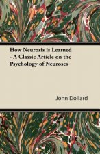 How Neurosis Is Learned - A Classic Article on the Psychology of Neuroses