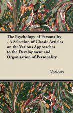 The Psychology of Personality - A Selection of Classic Articles on the Various Approaches to the Development and Organisation of Personality