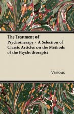 The Treatment of Psychotherapy - A Selection of Classic Articles on the Methods of the Psychotherapist