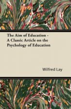 The Aim of Education - A Classic Article on the Psychology of Education