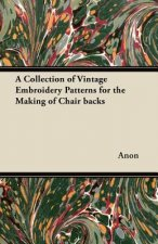 A Collection of Vintage Embroidery Patterns for the Making of Chair backs
