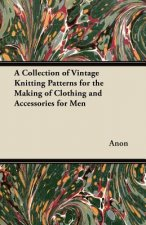 A Collection of Vintage Knitting Patterns for the Making of Clothing and Accessories for Men