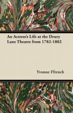 An Actress's Life at the Drury Lane Theatre from 1782-1802