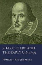 Shakespeare and the Early Cinema