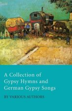 A Collection of Gypsy Hymns and German Gypsy Songs