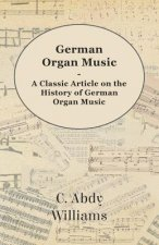 German Organ Music - A Classic Article on the History of German Organ Music