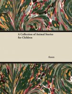 A Collection of Animal Stories for Children