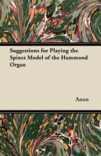 Suggestions for Playing the Spinet Model of the Hammond Organ