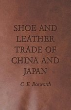 Shoe and Leather Trade of China and Japan