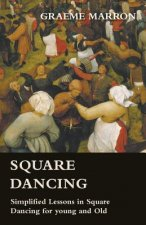 Square Dancing - Simplified Lessons in Square Dancing for young and Old