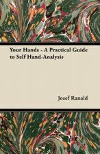 Your Hands - A Practical Guide to Self Hand-Analysis