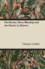 On Heroes, Hero-Worship and the Heroic in History