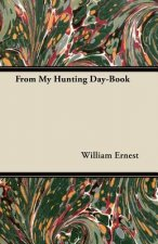 From My Hunting Day-Book