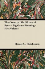 The Country Life Library of Sport - Big Game Shooting - First Volume