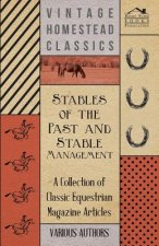 Stables of the Past and Stable Management - A Collection of Classic Equestrian Magazine Articles