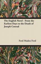 The English Novel - From the Earliest Days to the Death of Joseph Conrad