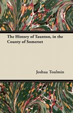 The History of Taunton, in the County of Somerset