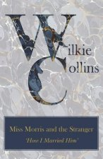 Miss Morris and the Stranger ('How I Married Him')