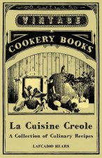 La Cuisine Creole - A Collection of Culinary Recipes