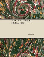Feuilles d'album S.165 - For Solo Piano (1844)