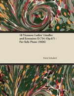 18 Viennese Ladies' Ländler and Ecossaises D.734 (Op.67) - For Solo Piano (1826)