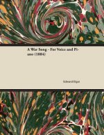 A War Song - For Voice and Piano (1884)