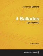 4 Ballades - For Solo Piano Op.10 (1854)