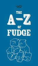 The A-Z of Fudge