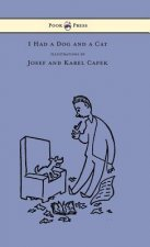 I Had a Dog and a Cat - Pictures Drawn by Josef and Karel Capek