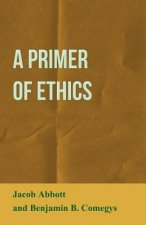 A Primer of Ethics